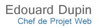 edouard dupin chef de projet web